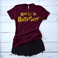 Here For the Butterbeer Harry Potter Shirt