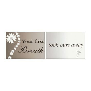 Nursery Quote: Your First Breath Took Ours Away St Stretched Canvas Prints from Zazzle.com