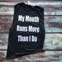 My Mouth Runs Tank Preorder