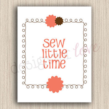 Sew Little Time - Printable File - Craft Room Decor - Home Decor