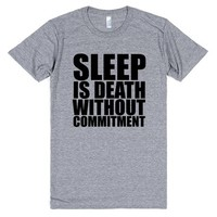 SLEEP IS DEATH WITHOUT THE COMMITMENT | Athletic T-shirt | SKREENED