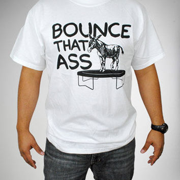 'Bounce That Ass' Donkey Tee
