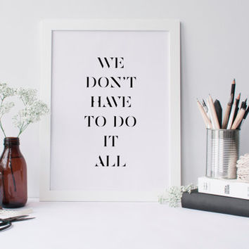 Printable quote We don't have to do it all printable typography, printable inspirational quote, motivational wall art, scandinavian decor