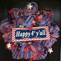 Fourth of July wreath, Independence Day Wreath, 4th of July Deco Mesh Wreath red, white, and blue wreath  with Happy 4th ya'll  chevron sign