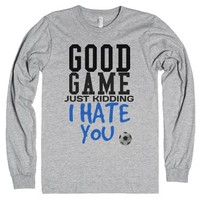 Good Game just kidding soccer tank top tee t shirt-T-Shirt