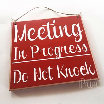 8x8 Meeting In Progress Wood Sign