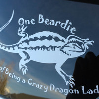 "White Vinyl ""One Beardie Short of Being a Crazy Dragon Lady"" Sticker, 7"" by 4"""