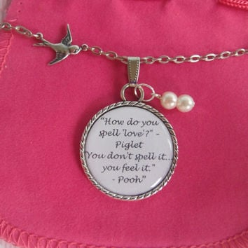 How Do You Spell Love Piglet  You Don't Spell It You Feel It. Winnie The Pooh Quote Friendship  In A Pendant Necklace