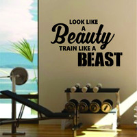 Look Beauty Train Beast v2 Quote Fitness Health Work Out Gym Decal Sticker Wall Vinyl Art Wall Room Decor Weights Motivation Inspirational