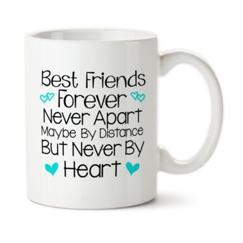 Coffee Mug, Best Friends Forever Never Apart Only In Distance Never At Heart, Friends Forever,