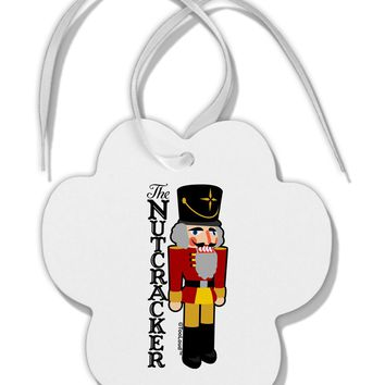 The Nutcracker with Text Paw Print Shaped Ornament by TooLoud