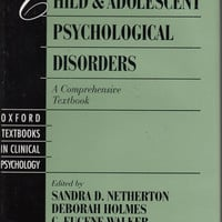 Child and Adolescent Psychological Disorders: A Comprehensive Textbook (Oxford Series in Clinical Psychology)