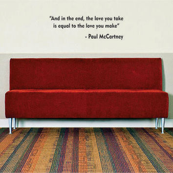 And in the End Paul McCartney The Beatles Quote Design Sports Decal Sticker Wall Vinyl