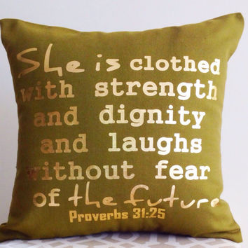 Proverbs 31:25 Scripture - She Is Clothed With Strength And Dignity- Olive Green Metallic Gold Pillow Cover 15x15