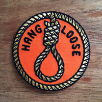 Hang Loose Noose Embroidered Patch 3""