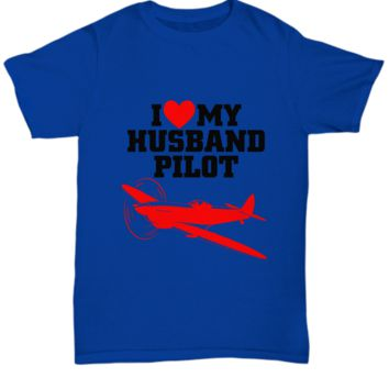 I Love My Husband Pilot Father's Day T-Shirt Gift