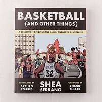 Basketball (and Other Things) By Shea Serrano | Urban Outfitters