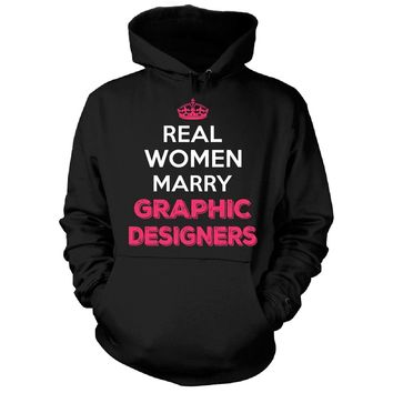Real Women Marry Graphic Designers. Cool Gift - Hoodie