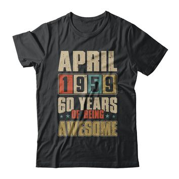 April 1959 60 Years Of Being Awesome Birthday Gift