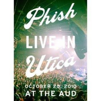 Phish : Phish: Live in Utica 2010