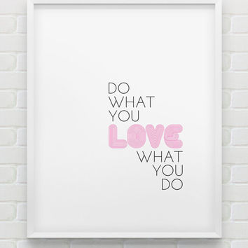 do what you love love what you do print // instant download print // black white pink printable wall decor // inspirational wall art