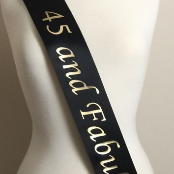 45th Birthday Favor Sash, 45 and Fabulous Birthday Party, Birthday Sash, 45th Birthday Party, 45th Birthday Gift, Fun Party Sash