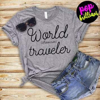 World Showcase Traveler Shirt - Disney Shirt - Epcot Shirt-Disney Shirt Women-Disney Shirt Men-Epcot World Showcase-Disney Gift Under 30 X24