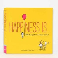 Happiness Is... By Lisa Swerling & Ralph Lazar-