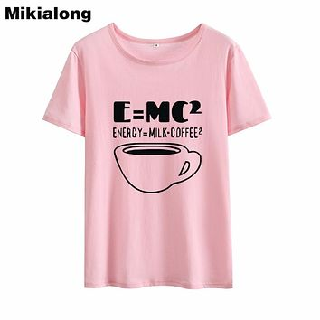 Mrs win ENERGY MILK COFFEE Einstein Equation Woman Tshirt Top Hipster Loose Black White T Shirt Women Pure Cotton Polera Mujer