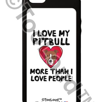 Love Pitbull More Than People iPhone 5C Grip Case  by TooLoud
