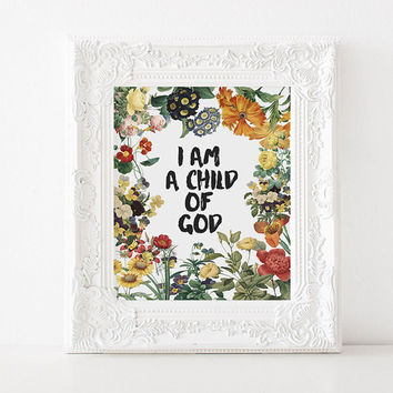 "Bible verse quote ""I am a child of god"" Typography qutoe Bible verse floral Typographic print Gift idea Child of God Typography poster"