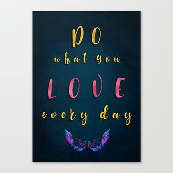 Do what You love every day #motivation #quotes Canvas Print by jbjart