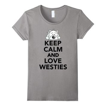 Keep calm and love Westies Dog T Shirt for my love