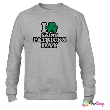 I love St. Patrick's day Crewneck sweatshirtt