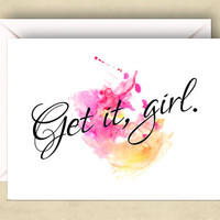 Get it, Girl Card, 5.5 x 4.25 Inch (A2), Pink and Orange Watercolor, Encouragement Card, Cards for Friends, Congrats Card, Sassy Card