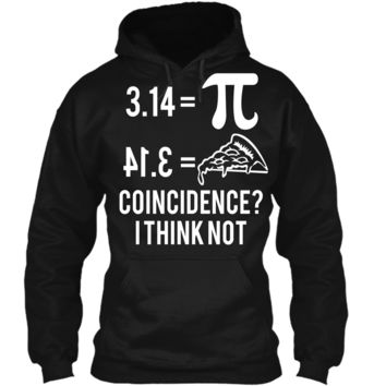 Funny Math Pun Pi Day 2019 Pi Equals Pie T-Shirt Pullover Hoodie 8 oz