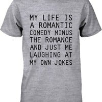 Men's Gray Cotton T-Shirt - My Life Is a Romantic Comedy Funny Graphic Tee