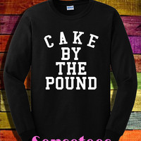 CAKE By The POUND shirt flawless shirt beyonce long sleeve shirt tshirt t-shirt tee shirt unisex