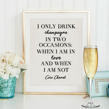 Bar Quote,Coco Chanel Quote,Fashion Print,Fashionista,COCO CHANEL QUOTE,Champagne,I Only Drink Champagne,Chanel Sign,Bar Decor,Bar Wall Art