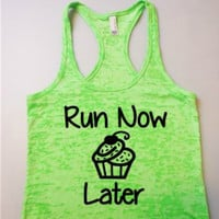 Burnout Tank / Run Now Cupcake Later / Workout Tank / Crossfit Tank Top / Gym Tank
