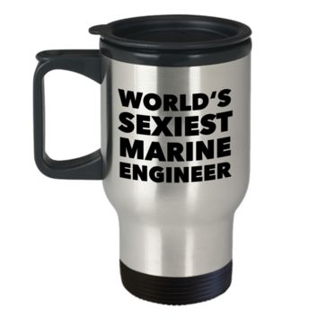 World's Sexiest Marine Engineer Travel Mug Stainless Steel Insulated Coffee Cup Stuff Gifts