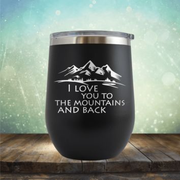 Love You to the Mountains - Wine Tumbler
