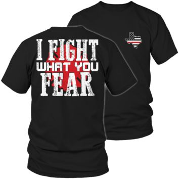 Limited Edition Firefighters - I fight what you fear Texas Brotherhood Tee