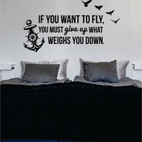 If You Want to Fly Anchor Quote Nautical Ocean Beach Decal Sticker Wall Vinyl Art Decor