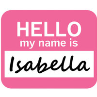 Isabella Hello My Name Is Mouse Pad