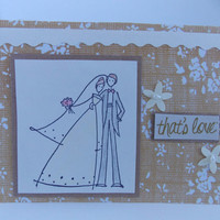 """Rustic Wedding/Engagement/Bridal Shower Greeting Card """"That's Love"""" - Bride and Groom"""