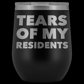Tears of My Residents Wine Tumbler Becoming a Doctor Mug PhD Medical School Funny Gift Stemless Insulated Cup BPA Free 12oz