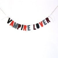 Vampire Lover felt halloween banner, vampire felt room banner, with large fangs