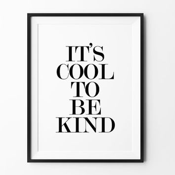 Be Kind poster, inspirational, life motto, wall decor, motto, home poster, print art, gift idea, typography, life motto it's cool to be kind