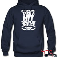 If YOu Cant Take A Hit Then Get Off The IC hoodie